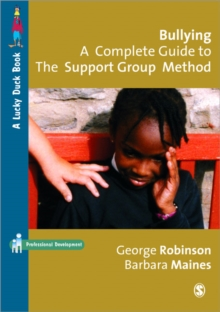 Bullying: A Complete Guide to the Support Group Method, Paperback / softback Book