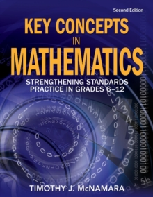 Key Concepts in Mathematics : Strengthening Standards Practice in Grades 6-12, Paperback / softback Book