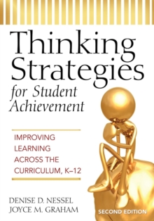 Thinking Strategies for Student Achievement : Improving Learning Across the Curriculum, K-12, Paperback / softback Book