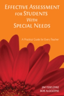 Effective Assessment for Students With Special Needs : A Practical Guide for Every Teacher, Paperback Book