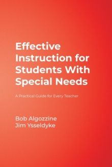 Effective Instruction for Students With Special Needs : A Practical Guide for Every Teacher, Paperback / softback Book