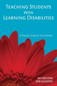 Teaching Students With Learning Disabilities : A Practical Guide for Every Teacher, Paperback Book