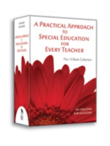 A Practical Approach to Special Education for Every Teacher : The 13 Book Collection, Book Book