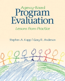 Agency-Based Program Evaluation : Lessons From Practice, Paperback / softback Book