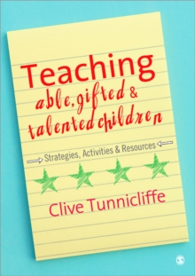 Teaching Able, Gifted and Talented Children : Strategies, Activities & Resources, Paperback Book