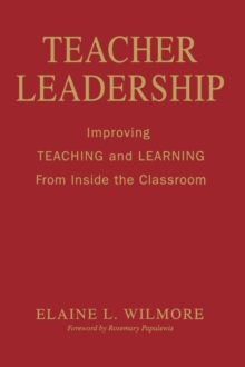Teacher Leadership : Improving Teaching and Learning From Inside the Classroom, Hardback Book