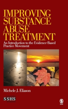 Improving Substance Abuse Treatment : An Introduction to the Evidence-Based Practice Movement, Hardback Book
