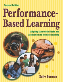 Performance-Based Learning : Aligning Experiential Tasks and Assessment to Increase Learning, Paperback Book