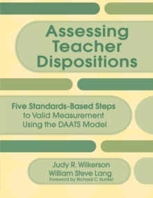 Assessing Teacher Dispositions : Five Standards-Based Steps to Valid Measurement Using the DAATS Model, Paperback / softback Book