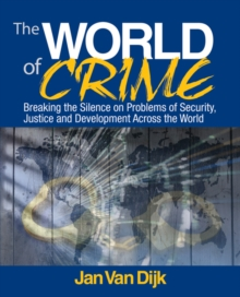 The World of Crime : Breaking the Silence on Problems of Security, Justice and Development Across the World, Paperback / softback Book