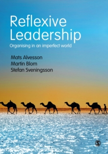 Reflexive Leadership : Organising in an Imperfect World, Hardback Book