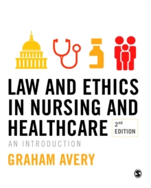 Law and Ethics in Nursing and Healthcare : An Introduction, Paperback / softback Book