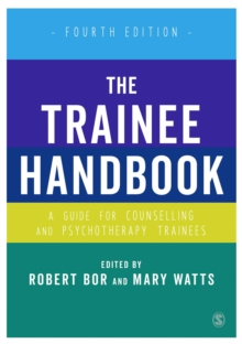 The Trainee Handbook : A Guide for Counselling & Psychotherapy Trainees, Hardback Book