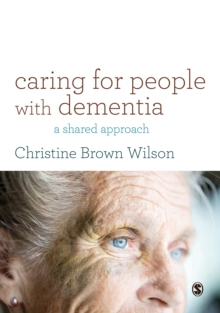 Caring for People with Dementia : A Shared Approach, Paperback / softback Book