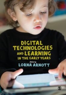 Digital Technologies and Learning in the Early Years, Hardback Book