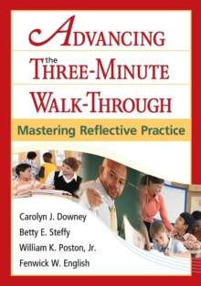 Advancing the Three-Minute Walk-Through : Mastering Reflective Practice, Paperback / softback Book
