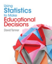 Using Statistics to Make Educational Decisions, Paperback / softback Book