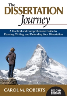 The Dissertation Journey : A Practical and Comprehensive Guide to Planning, Writing, and Defending Your Dissertation, Paperback / softback Book
