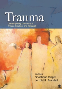 Trauma : Contemporary Directions in Theory, Practice, and Research, Paperback / softback Book