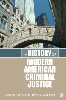 A History of Modern American Criminal Justice, Paperback / softback Book
