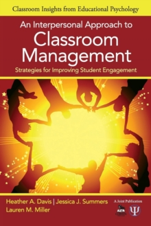 An Interpersonal Approach to Classroom Management : Strategies for Improving Student Engagement, Paperback / softback Book