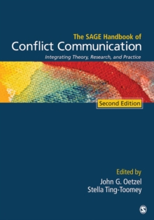 The SAGE Handbook of Conflict Communication : Integrating Theory, Research, and Practice, Hardback Book