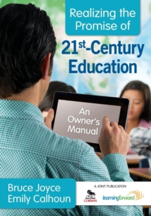 Realizing the Promise of 21st-Century Education : An Owner's Manual, Paperback / softback Book