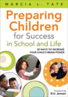 Preparing Children for Success in School and Life : 20 Ways to Increase Your Child's Brain Power, Paperback / softback Book