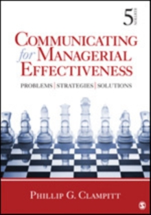 Communicating for Managerial Effectiveness : Problems | Strategies | Solutions, Paperback / softback Book