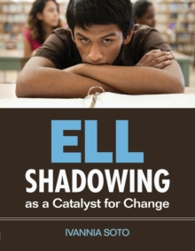 ELL Shadowing as a Catalyst for Change, Paperback / softback Book