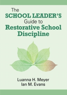 The School Leader's Guide to Restorative School Discipline, Paperback / softback Book
