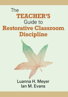 The Teacher's Guide to Restorative Classroom Discipline, Paperback / softback Book