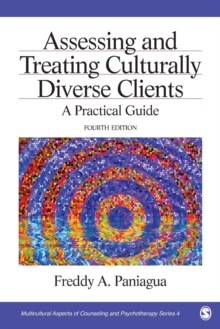 Assessing and Treating Culturally Diverse Clients : A Practical Guide, Paperback / softback Book