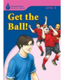 Get the Ball! : Foundations Reading Library 1, Paperback / softback Book