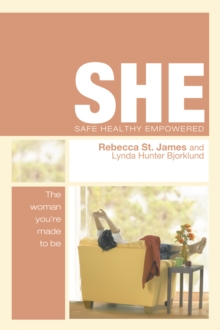 She: Safe, Healthy, Empowered : The Woman You're Made to be, Paperback Book