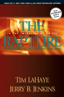 The Rapture: In the Twinkling of an Eye : Countdown to the Earth's Last Days, Paperback / softback Book