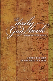 The Daily God Book Through the Bible : A Bird's-Eye View of the Bible in a Year, Hardback Book