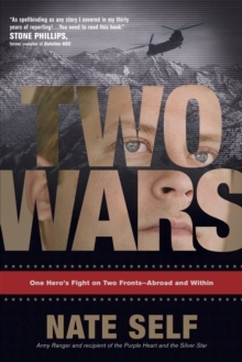 Two Wars : One Hero's Fight on Two Fronts--Abroad and Within, Paperback Book