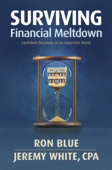 Surviving Financial Meltdown : Confident Decisions in an Uncertain World, Paperback Book