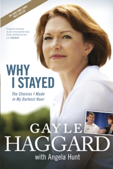 Why I Stayed : The Choices I Made in My Darkest Hour, Paperback Book