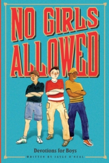 No Girls Allowed : Devotions for Boys, Paperback / softback Book