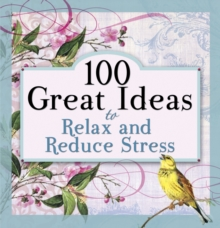 100 Great Ideas to Relax and Reduce Stress, Paperback Book