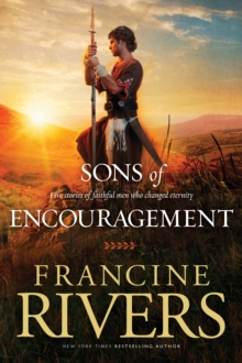 Sons of Encouragement : Five Stories of Faithful Men Who Changed Eternity, Paperback / softback Book
