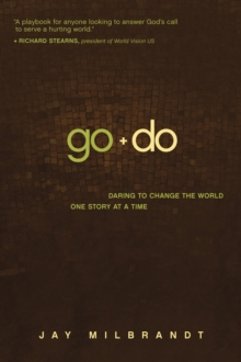 Go and Do : Daring to Change the World One Story at a Time, Paperback Book