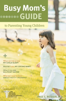 Busy Mom's Guide to Parenting Young Children, Paperback Book