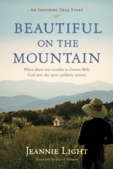 Beautiful on the Mountain : An Inspiring True Story, Paperback Book