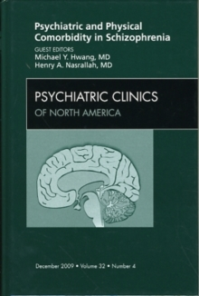 Psychiatric and Physical Comorbidity in Schizophrenia, An Issue of Psychiatric Clinics, Hardback Book