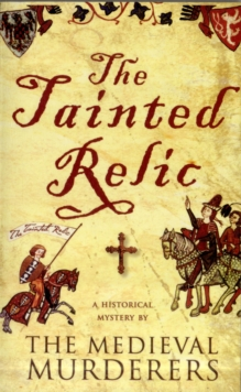 The Tainted Relic : An Historical Mystery, Paperback Book