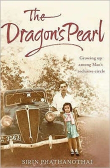 Dragon's Pearl : Growing up Among Mao's Reclusive Circle, Paperback / softback Book
