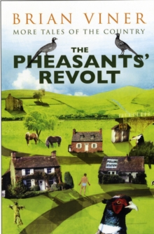 The Pheasant's Revolt: More Tales of the Country, Paperback Book